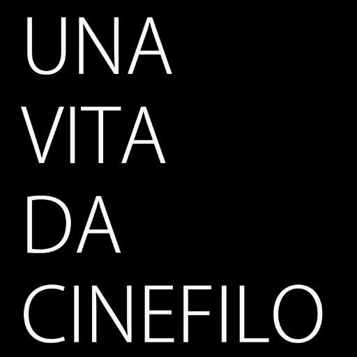 Una Vita Da Cinefilo
