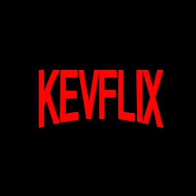 Kevflix And Chill