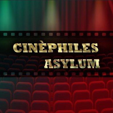 Cinèphiles Asylum