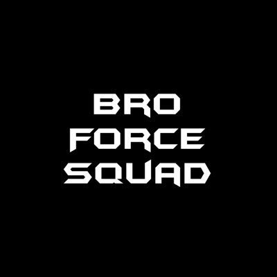 The Bro Force Squad
