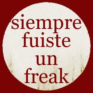 siemprefuisteunfreak