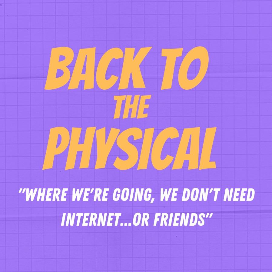 BackTo ThePhysical