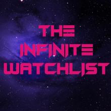 The Infinite Watchlist Podcast