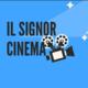 Il signor cinema