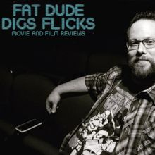 Fat Dude Digs Flicks