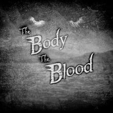 The Body | The Blood