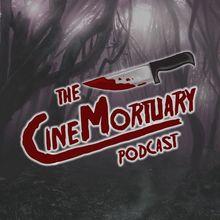 CineMortuary Podcast