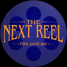 The Next Reel Film Podcast