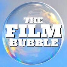 THE FILM BUBBLE