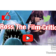 Ross The Film Critic
