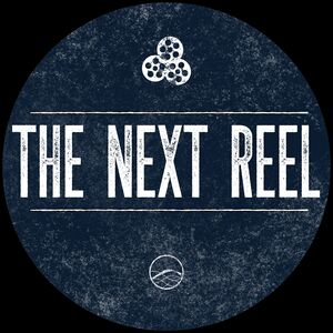 The Next Reel Film Podcasts