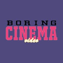 Boring Cinema Video