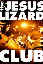 The Jesus Lizard: Club