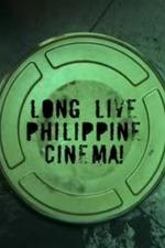 Long Live Philippine Cinema!