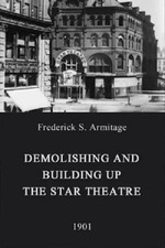 Demolishing and Building Up the Star Theatre