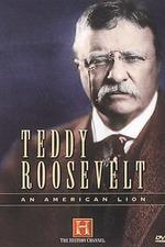 Teddy Roosevelt: An American Lion