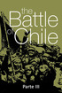 The Battle of Chile - Part III
