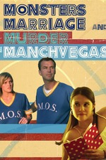 Monsters, Marriage and Murder in Manchvegas