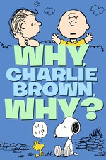 Why, Charlie Brown, Why?