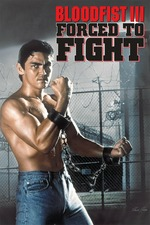 Bloodfist III: Forced to Fight