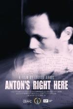 Anton's Right Here