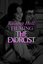 Raising Hell: Filming The Exorcist