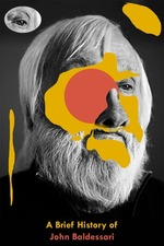 A Brief History of John Baldessari