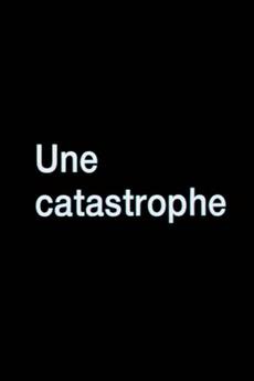 Une catastrophe (2008)