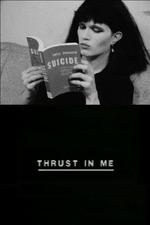 Thrust in Me