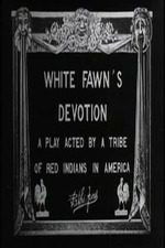 White Fawn's Devotion: A Play Acted by a Tribe of Red Indians in America