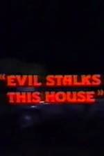 Evil Stalks This House