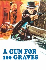 A Gun for One Hundred Graves