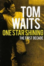 Tom Waits - One Star Shining : The First Decade