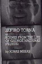 Zefiro Torna or Scenes from the Life of George Maciunas (Fluxus)