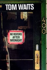 Tom Waits - No Visitors After Midnight