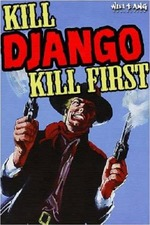 Kill Django...Kill First