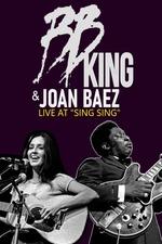 B.B. King & Joan Baez - Live At Sing Sing