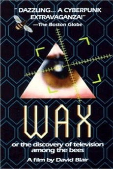 Wax, or The Discovery of Television Among the Bees