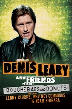 Denis Leary and Friends Present: Douchebags and Donuts