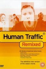 Human Traffic: Remixed