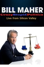Bill Maher: CrazyStupidPolitics