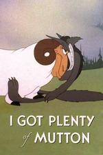 I Got Plenty of Mutton