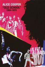 Alice Cooper: Old School: 1964-1974