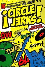 Circle Jerks: The Show Must Go Off! Circle Jerks Live at the House of Blues