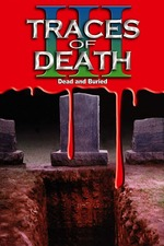 Traces of Death III