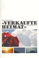 Verkaufte Heimat - Teil 2 - Leb'wohl du mein Südtirol