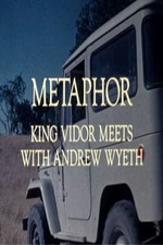 Metaphor: King Vidor Meets with Andrew Wyeth