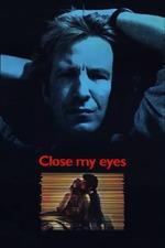 Close My Eyes