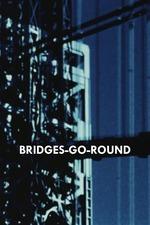 Bridges-Go-Round, Parts 1 & 2