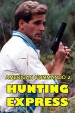 American Commando 2 — Hunting Express